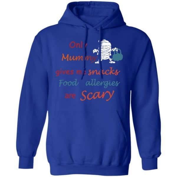 Only Mummy Gives Me Snacks Food Allergies Are Scary Shirt, Hoodie, Tank
