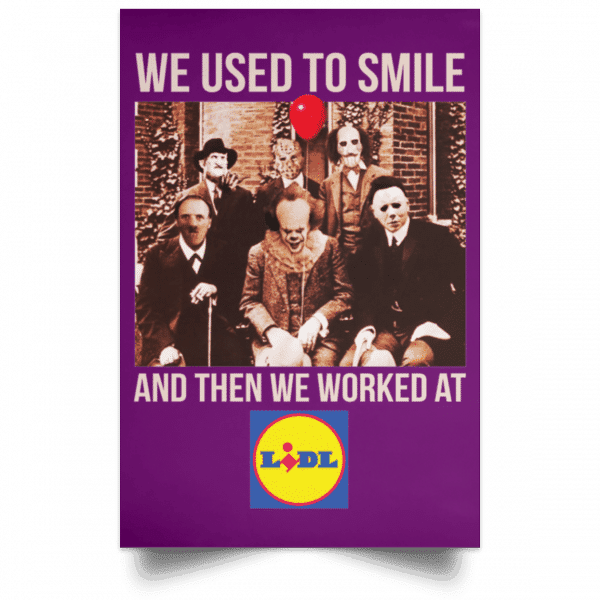 We Used To Smile And Then We Worked At Lidl Posters Posters