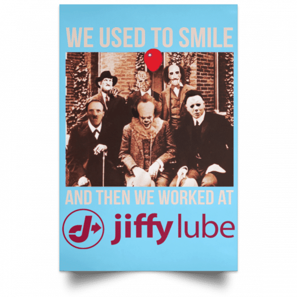 We Used To Smile And Then We Worked At Jiffy Lube Posters