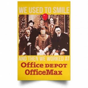 We Used To Smile And Then We Worked At Office Depot Poster