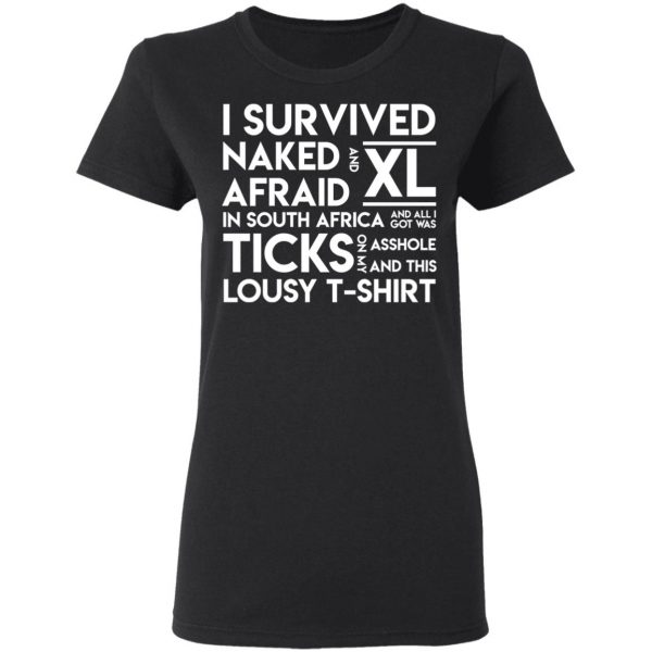 I Survived Naked Afraid and XL In South Africa Shirt, Hoodie, Tank