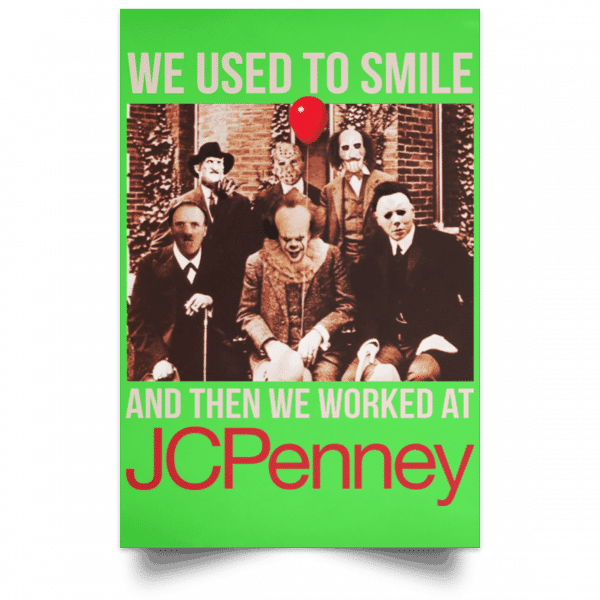 We Used To Smile And Then We Worked At JC Penney Posters