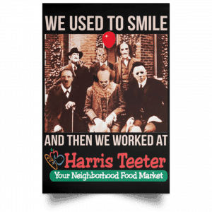 We Used To Smile And Then We Worked At Harris Teeter Posters Posters