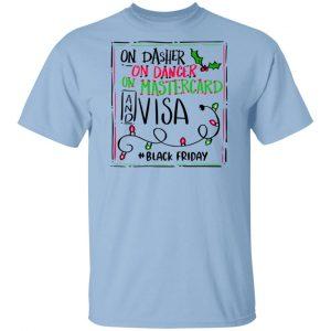 On Dasher On Dancer On Mastercard And Visa #Blackfriday Shirt, Hoodie, Tank