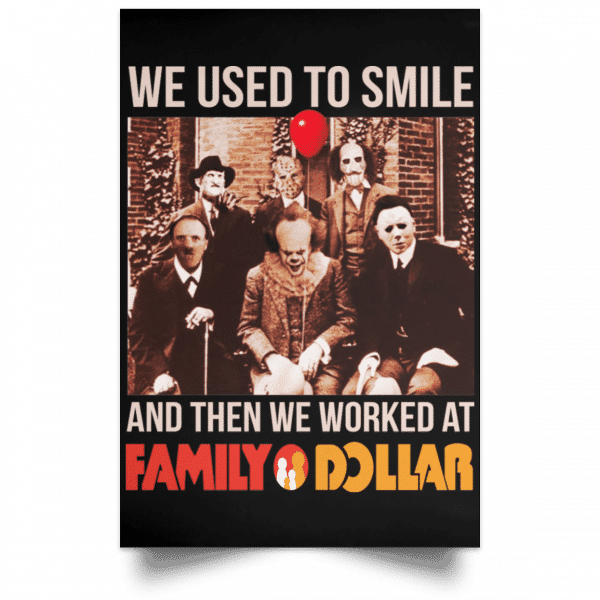 We Used To Smile And Then We Worked At Family Dollar Posters Posters