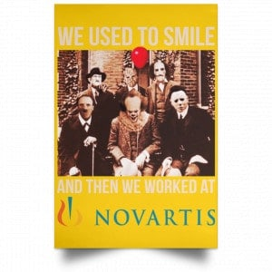 We Used To Smile And Then We Worked At Novartis Poster Posters