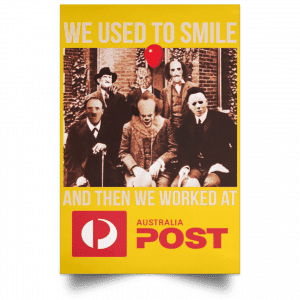 We Used To Smile And Then We Worked At Australia Post Posters Posters