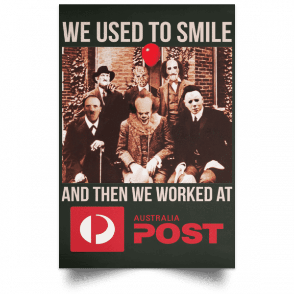 We Used To Smile And Then We Worked At Australia Post Posters