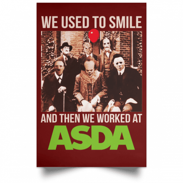 We Used To Smile And Then We Worked At Asda Posters