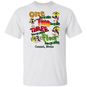 One Tequila Two Tequila Three Tequila Floor Mexico Shirt, Hoodie, Tank Apparel 2