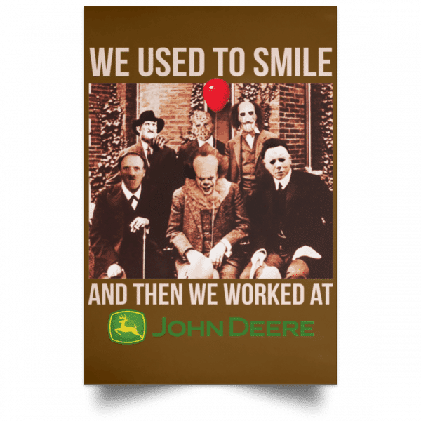 We Used To Smile And Then We Worked At John Deere Posters Posters
