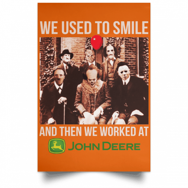 We Used To Smile And Then We Worked At John Deere Posters