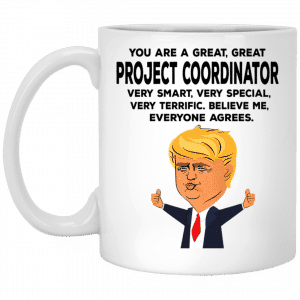 You Are A Great Project Coordinator Funny Donald Trump Mug Coffee Mugs