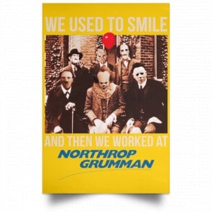 We Used To Smile And Then We Worked At Northrop Grumman Poster Posters