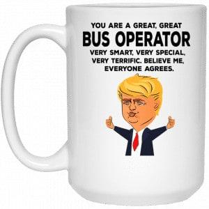 You Are A Great Bus Operator Funny Donald Trump Mug Coffee Mugs 2