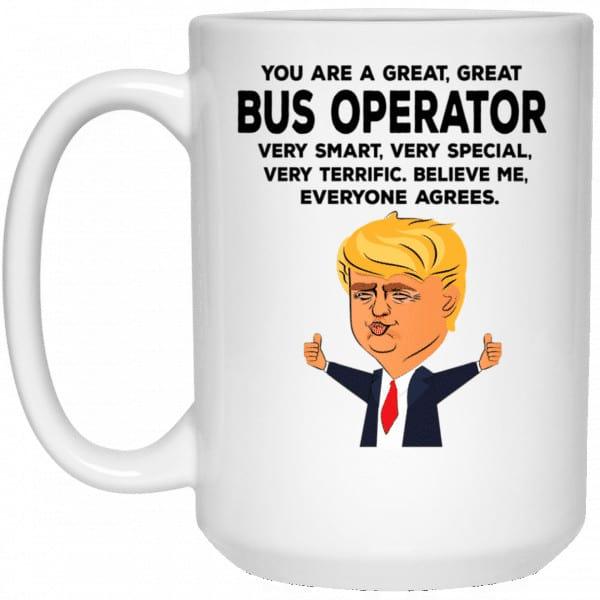 You Are A Great Bus Operator Funny Donald Trump Mug Coffee Mugs 4