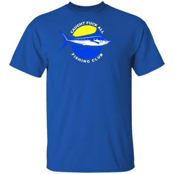 Caught Fuck All Fishing Club Shirt, Hoodie, Tank Apparel 6