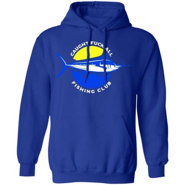 Caught Fuck All Fishing Club Shirt, Hoodie, Tank Apparel 14