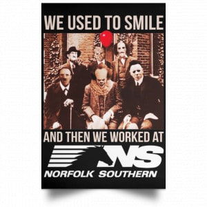 We Used To Smile And Then We Worked At Norfolk Southern Poster Posters