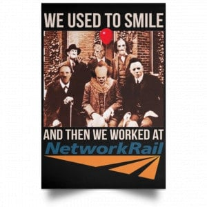 We Used To Smile And Then We Worked At Network Rail Poster Posters