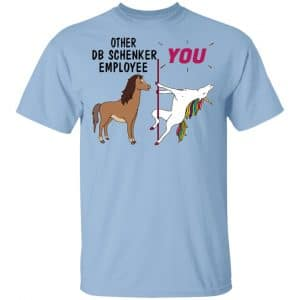 Other DB Schenker Employee You Unicorn Funny Shirt, Hoodie, Tank Apparel