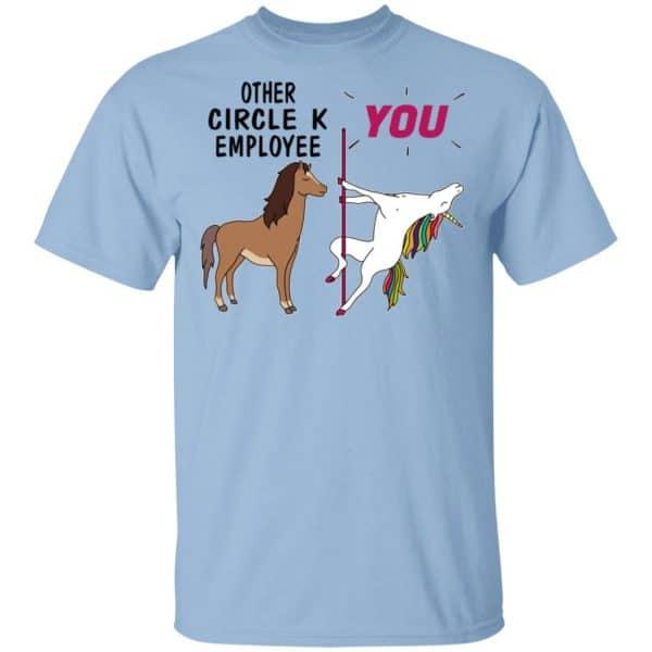 Other Circle K Employee You Unicorn Funny Shirt, Hoodie, Tank Apparel 3