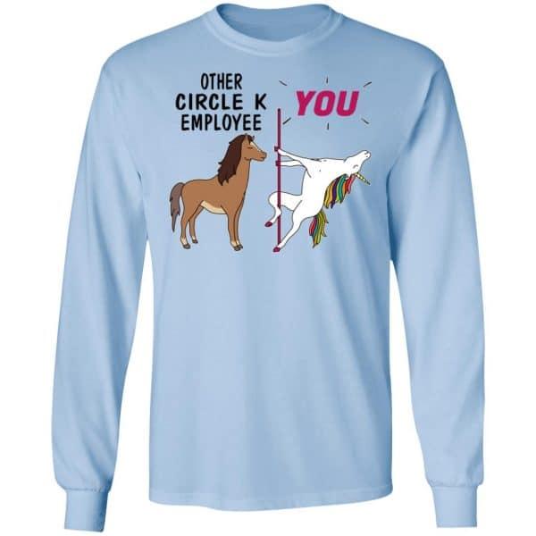 Other Circle K Employee You Unicorn Funny Shirt, Hoodie, Tank Apparel 11