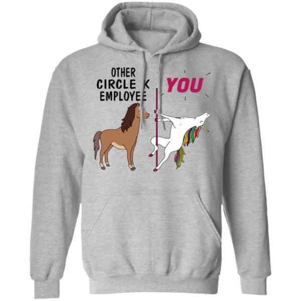 Other Circle K Employee You Unicorn Funny Shirt, Hoodie, Tank Apparel 12