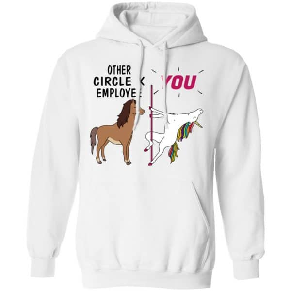 Other Circle K Employee You Unicorn Funny Shirt, Hoodie, Tank Apparel 13