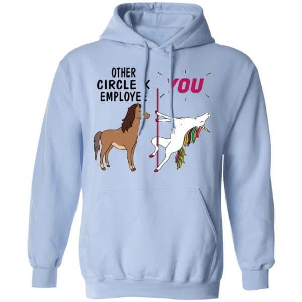Other Circle K Employee You Unicorn Funny Shirt, Hoodie, Tank Apparel 14