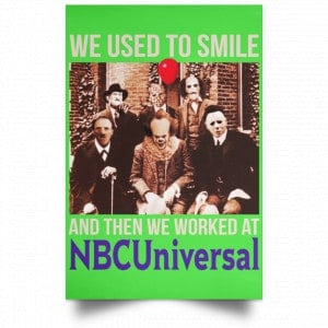 We Used To Smile And Then We Worked At NBCUniversal Poster Posters