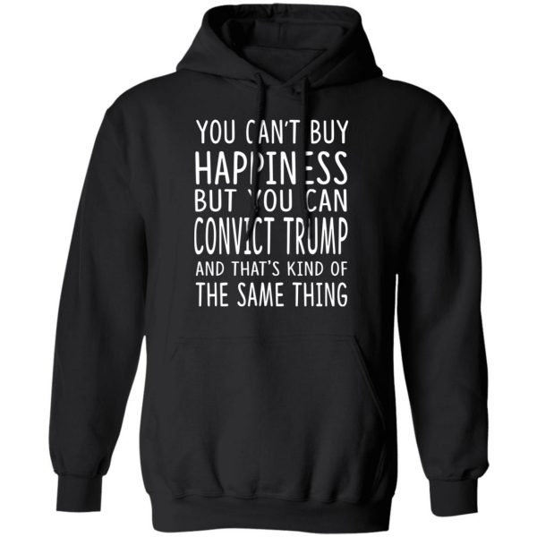 You Can Convict Trump And That's Kind of The Same Thing Shirt, Hoodie, Tank New Designs 7