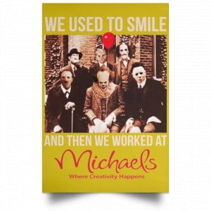We Used To Smile And Then We Worked At Michaels Poster Posters