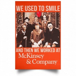 We Used To Smile And Then We Worked At McKinsey & Company Poster Posters