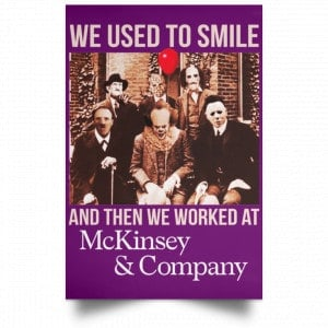 We Used To Smile And Then We Worked At McKinsey & Company Poster