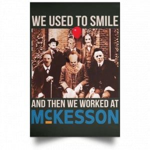 We Used To Smile And Then We Worked At McKesson Poster