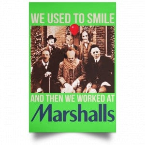 We Used To Smile And Then We Worked At Marshalls Poster Posters