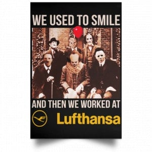 We Used To Smile And Then We Worked At Lufthansa Posters Posters