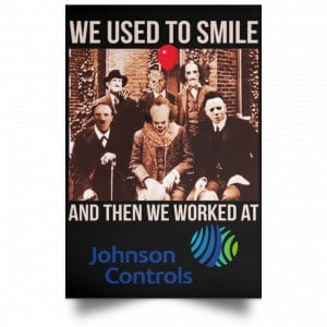 We Used To Smile And Then We Worked At Johnson Controls Posters