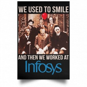 We Used To Smile And Then We Worked At Infosys Posters Posters