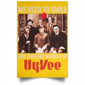 We Used To Smile And Then We Worked At Hy-Vee Posters Posters