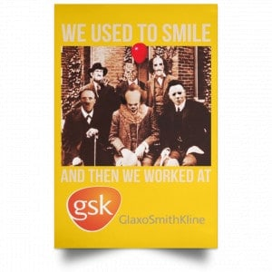 We Used To Smile And Then We Worked At GSK Posters Posters