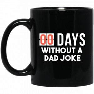 00 Days Without A Dad Joke Mug Coffee Mugs