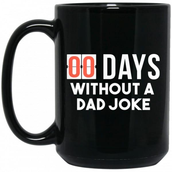 00 Days Without A Dad Joke Mug Coffee Mugs