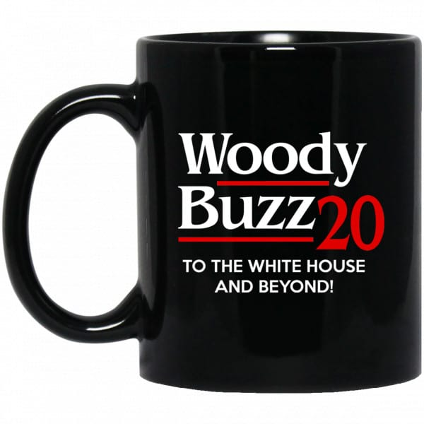 Woody Buzz 2020 To The White House And Beyond Mug Coffee Mugs 3