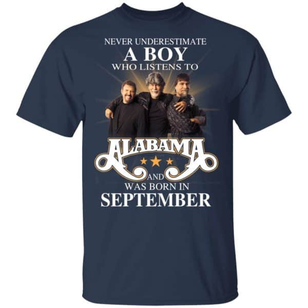 A Boy Who Listens To Alabama And Was Born In September Shirt, Hoodie, Tank Birthday Gift & Age