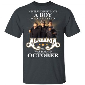 A Boy Who Listens To Alabama And Was Born In October Shirt, Hoodie, Tank Birthday Gift & Age