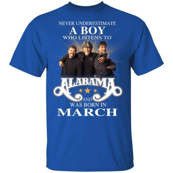 A Boy Who Listens To Alabama And Was Born In March Shirt, Hoodie, Tank Birthday Gift & Age 6
