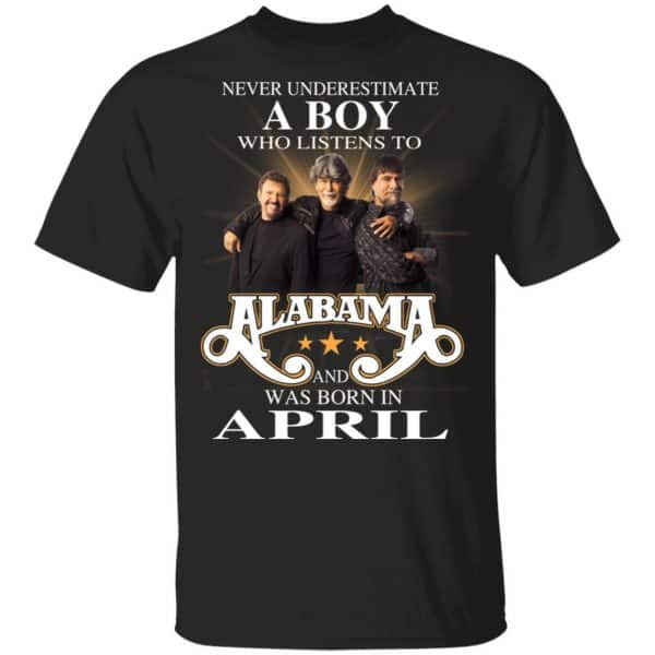 A Boy Who Listens To Alabama And Was Born In April Shirt, Hoodie, Tank Birthday Gift & Age 3