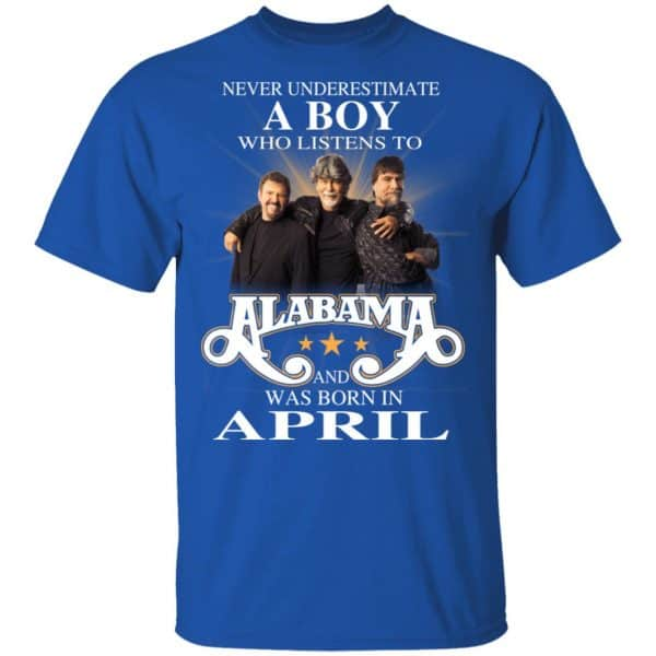 A Boy Who Listens To Alabama And Was Born In April Shirt, Hoodie, Tank Birthday Gift & Age 6